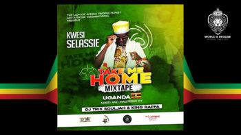 Kwesie Selassie – Take Me Home Mixtape