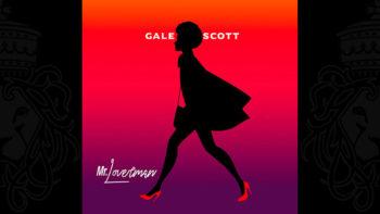 Gale Scott – Mr. Loverman