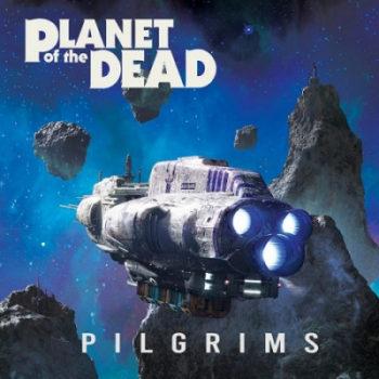 [CHRONIQUE] Planet of the Dead - Pilgrims