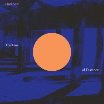 Elori Saxl : The Blue Of Distance