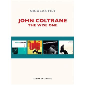 John Coltrane The Wise One