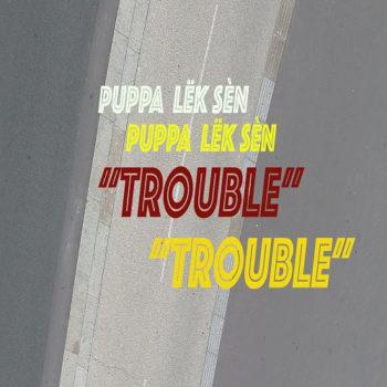 [VIDEO] Puppa Lëk Sèn - Trouble