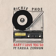 [ACTU] Richie Phoe - Baby I Love You So feat. Kassia Zermon