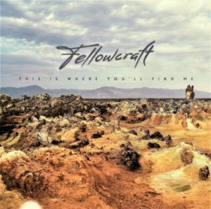 Fellowcraft – This Is Where You'll Find Me