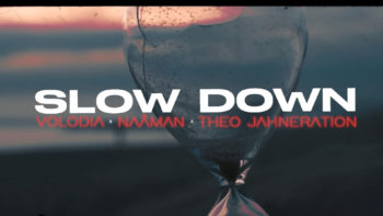 Volodia ft. Naâman & Théo Jahneration – Slow Down (Music Video)