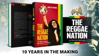 The Reggae Nation: The Global Legacy of Bob Marley