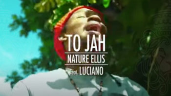 Nature Ellis Ft Luciano – To Jah