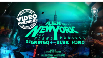 Premiere: Alien in NY: The Blend Project, Blvk H3ro & DJ Gringo