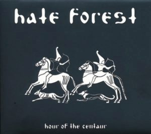 Hate Forest – Hour of the Centaur