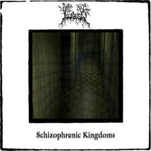 Illness – Schizophrenic Kingdoms