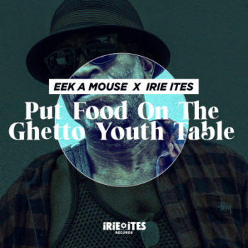 [VIDEO] Eek A Mouse & Irie Ites - Put Food On The Ghetto Youth Table